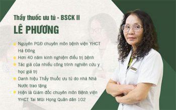 Bác sĩ Lê Phương là chuyên gia có nhiều năm kinh nghiệm điều trị viêm mũi xoang